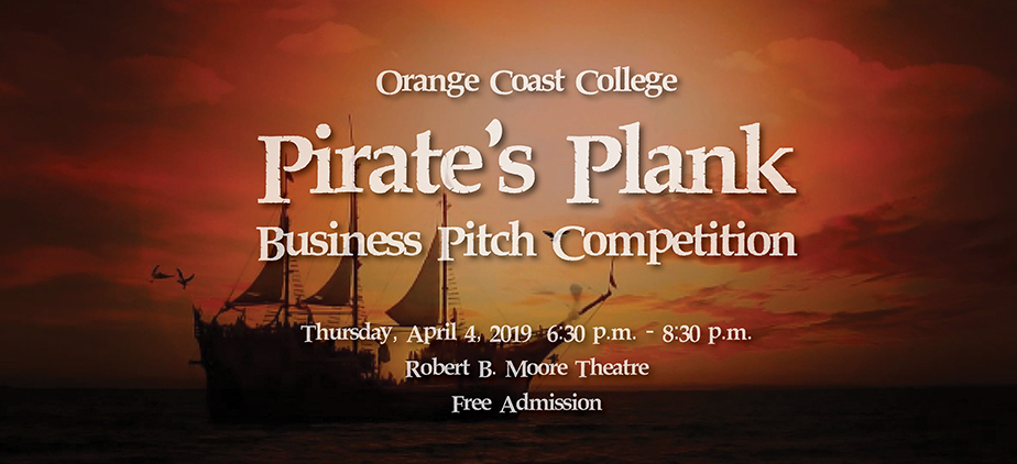 OCC Pirate's Plank Business Pitch Competition Application period: Jan 28 - Mar 5 or first 25 applicants) whichever comes first