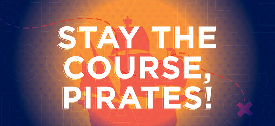 Stay the Course, Pirates