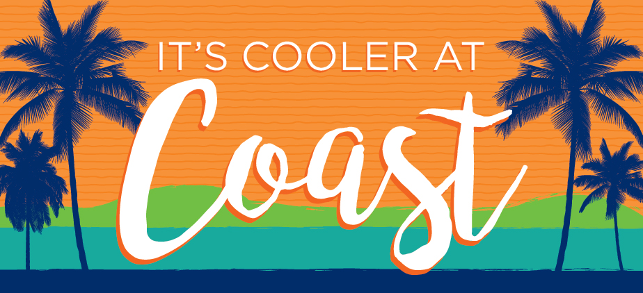 Graphic of the beach in orange, green, and blue colors with text centered - It's Cooler at Coast